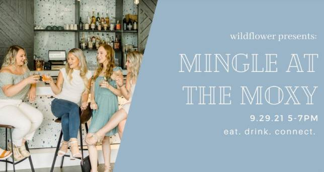 Mingle at The Moxy w/ Wildflower