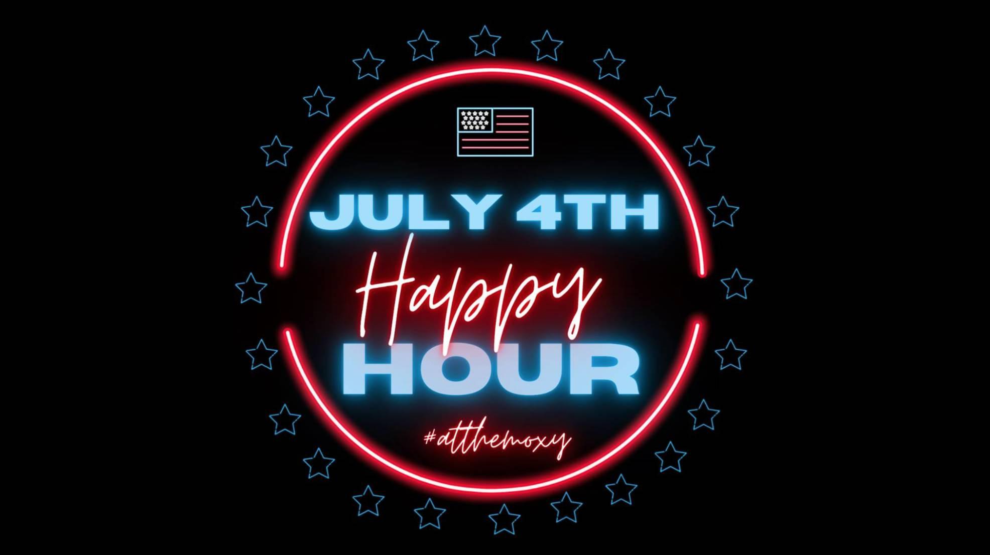 July 4th Happy Hour #atthemoxy