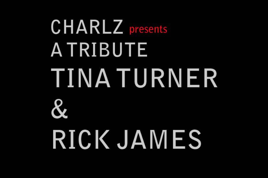 Charlz presents a Tribute to Tina Turner & Rick James