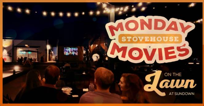 Monday Stovehouse Movies on the Lawn