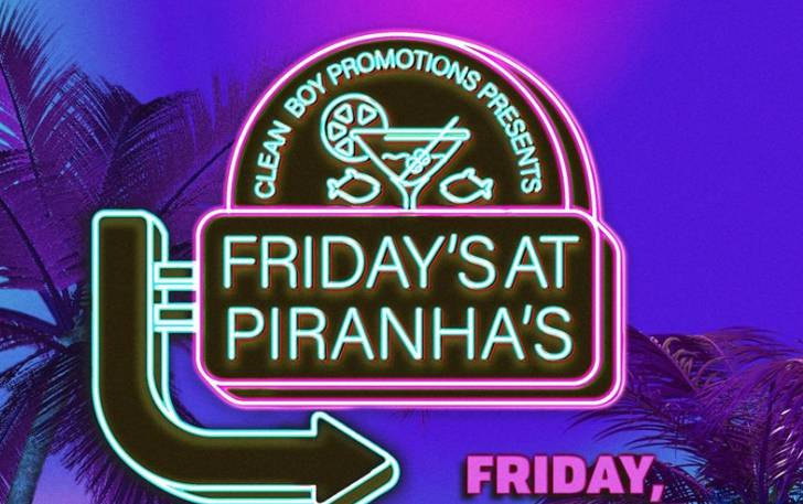 Friday at Piranha's