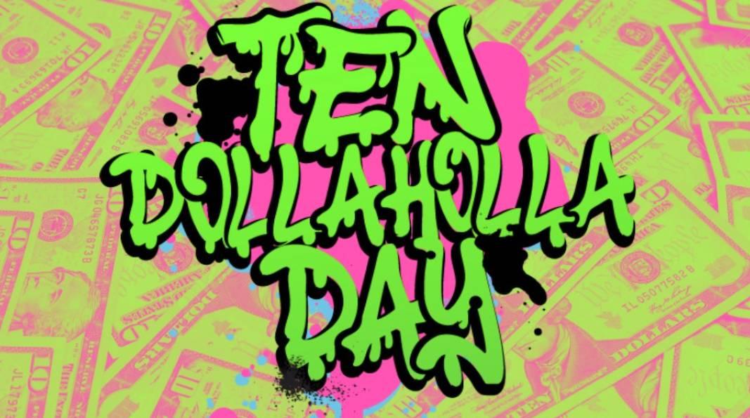 $10 DOLLA HOLLA DAY