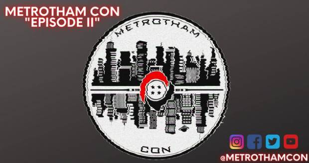 Metrotham Con Episode 2 - April 30th to May 2nd
