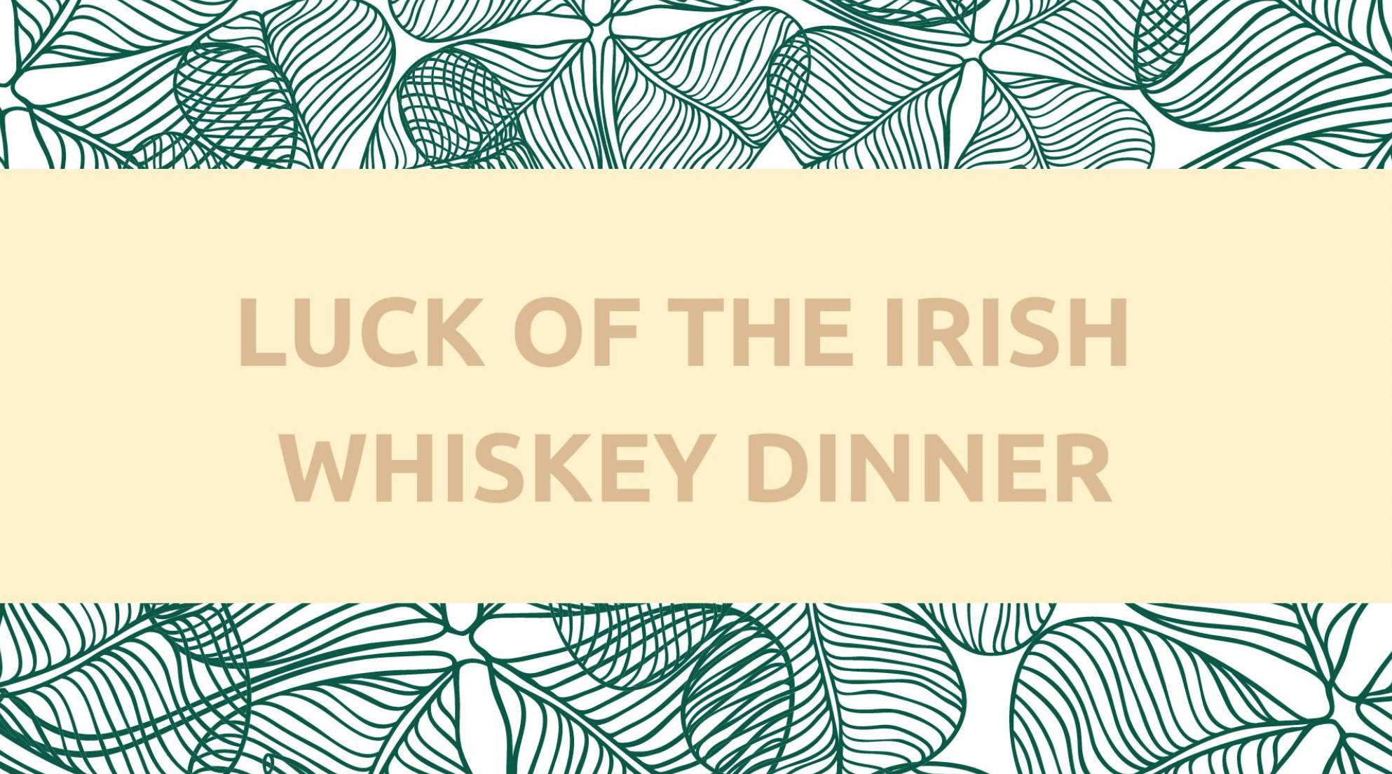 Luck of the Irish Whiskey Dinner
