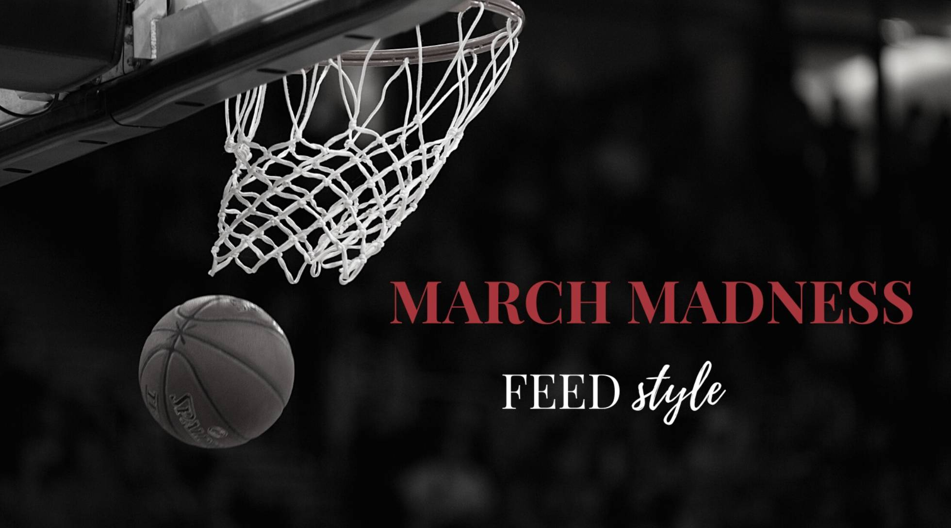 March Madness... FEED style