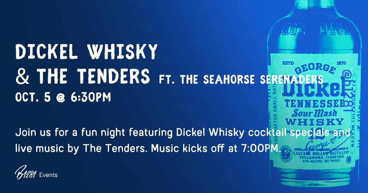 Dickel Whisky, The Tenders LIVE, & more!