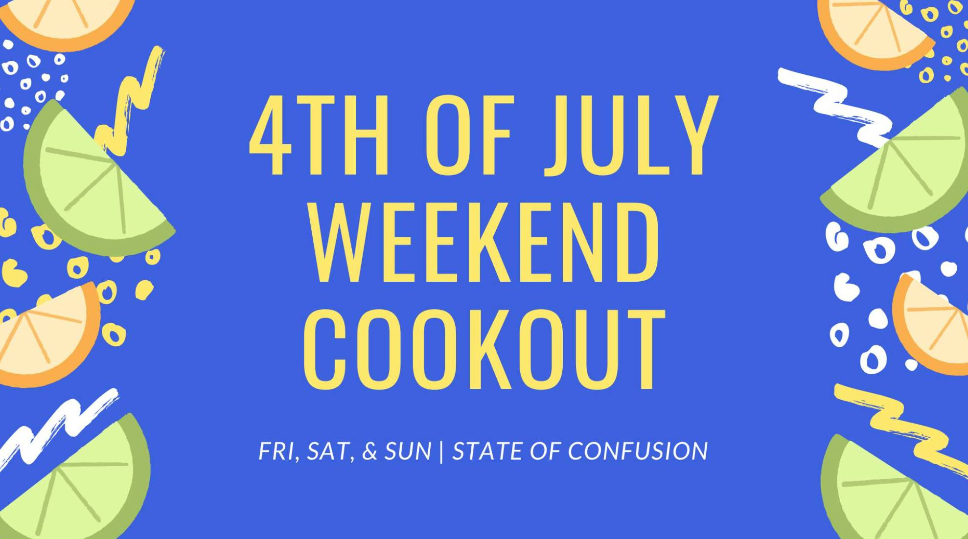 4th of July Weekend Cookout