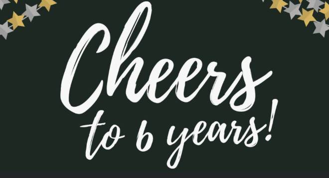 Cheers to 6 Years!