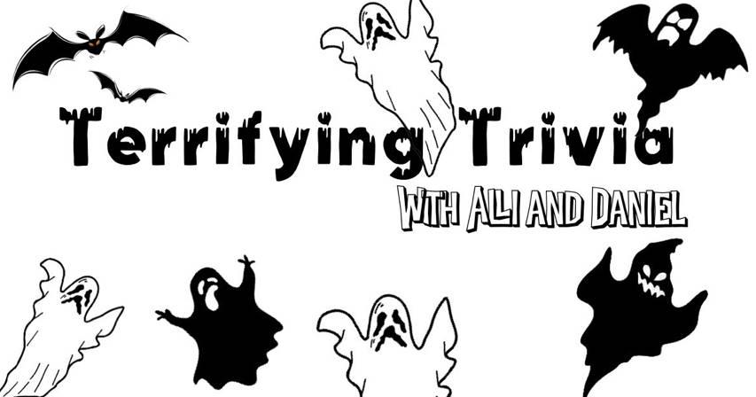 Terrifying Trivia with Alli & Daniel