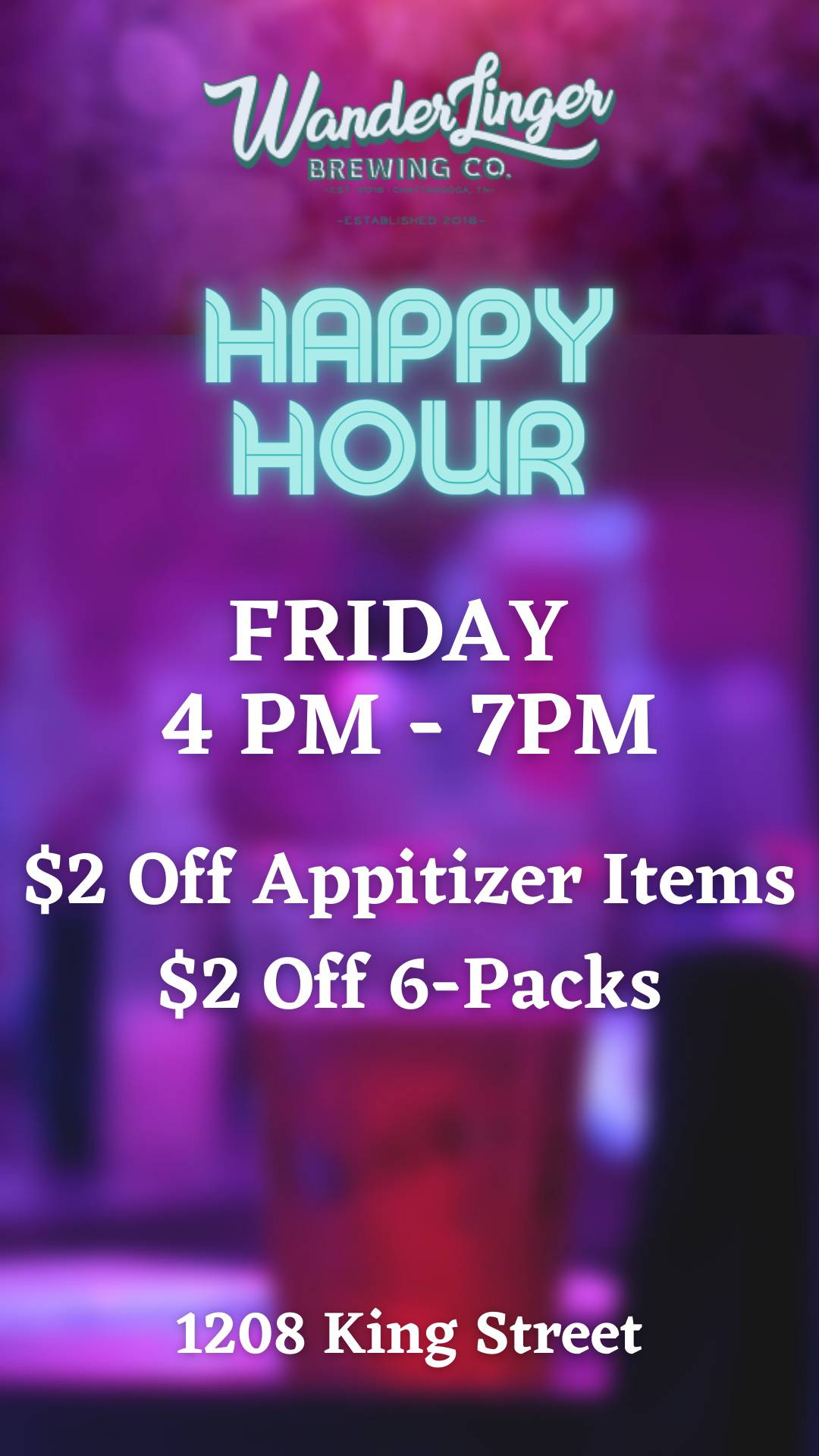 Friday Happy Hour! $2 Off Appitizers/$2 Off 6-Packs