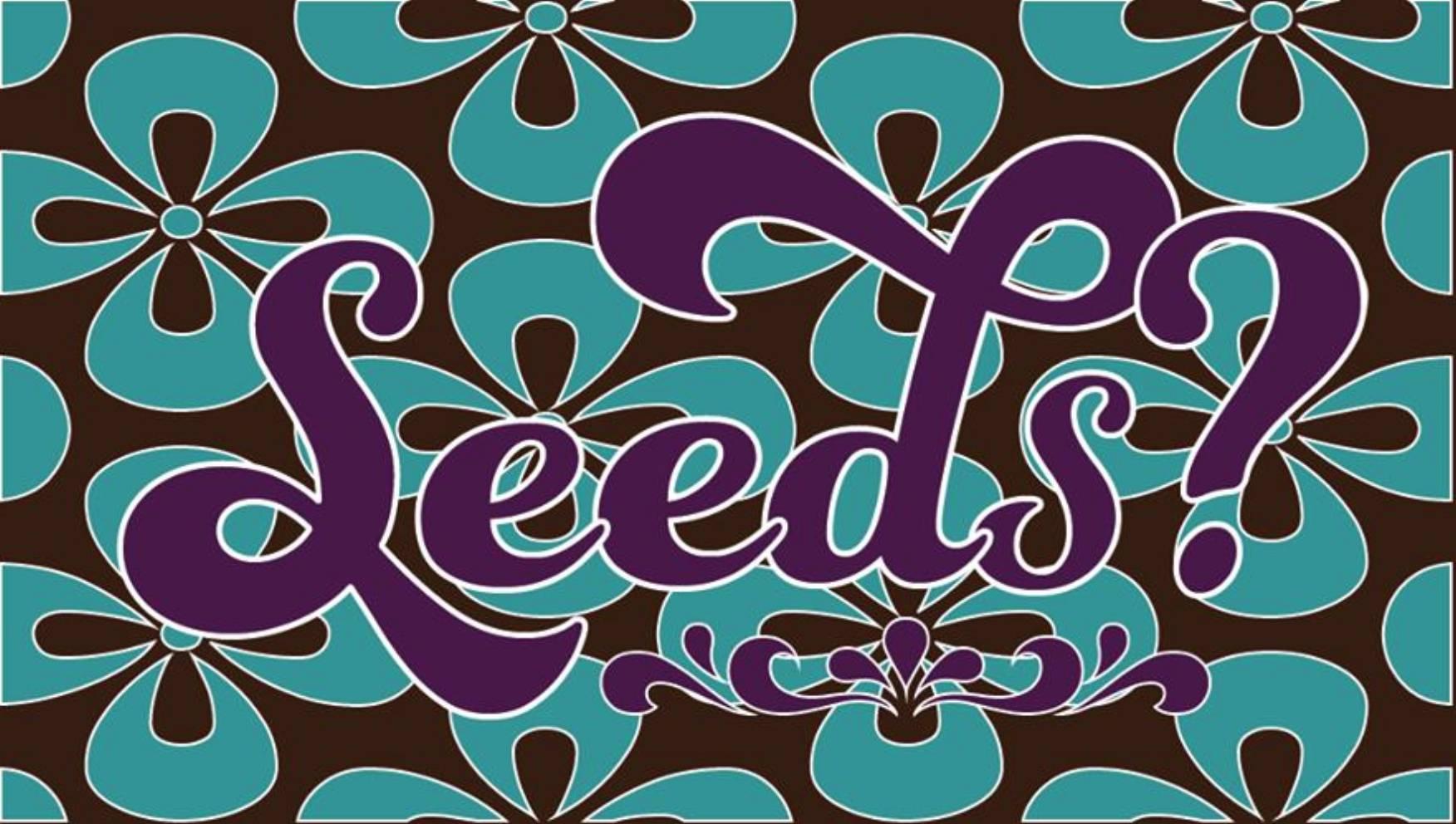 Seeds?