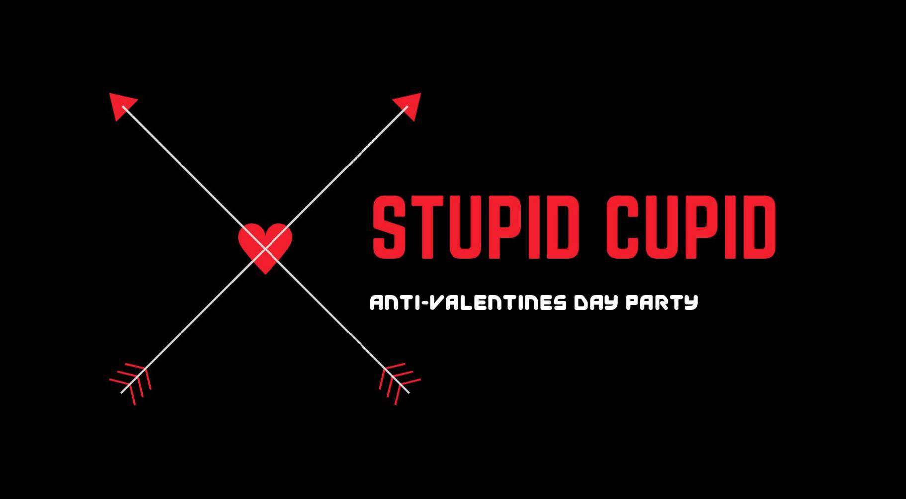 Stupid Cupid: Anti-Valentine's Day Party
