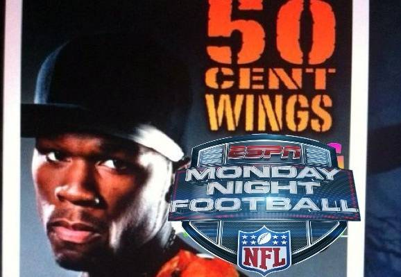 Monday Night Football & 50 Cent Wings