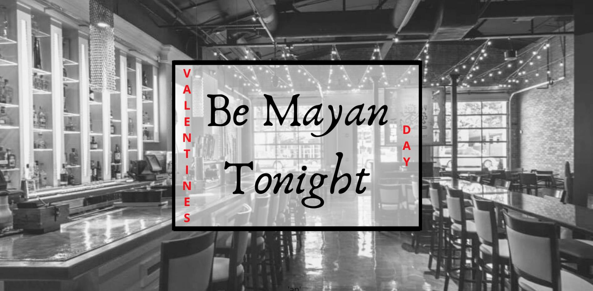Be Mayan Tonight (Singles & Couples) Valentine's Party