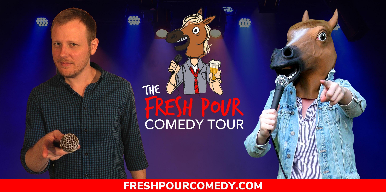 Fresh Pour Comedy Tour
