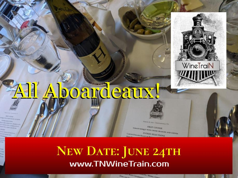 All Aboardeaux The TN Wine Train Excursion!